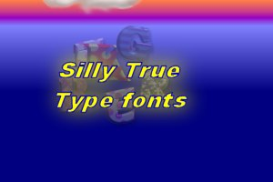 Silly True Type Fonts